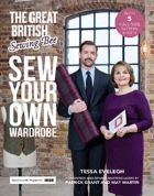 The Great British Sewing Bee - Sew Your Own Wardrobe, by Tessa Evelegh & Patrick Grant